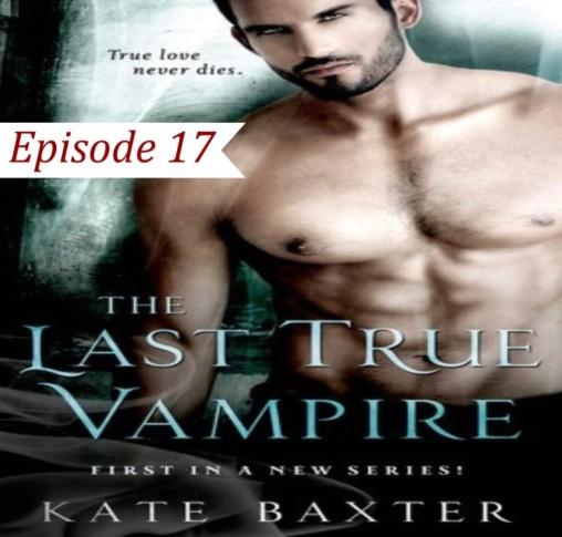 EP 17 The Last True Vampire