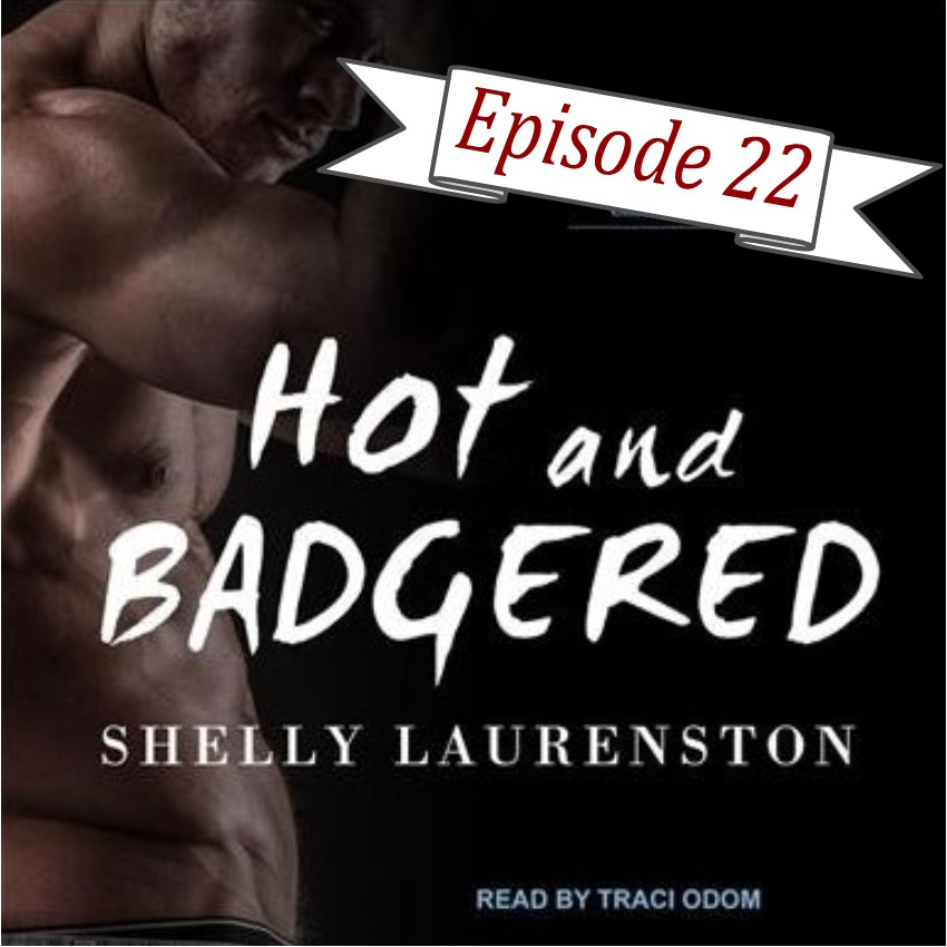 EP 22 Hot and Badgered