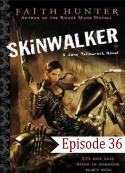 EP 36 Skinwalker
