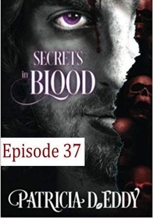 EP 37 Secrets in Blood