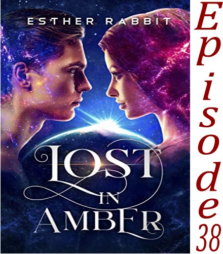 EP 38 Lost in Amber